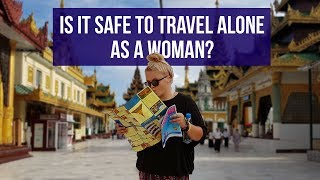 IS IT SAFE TO TRAVEL ALONE AS A WOMAN? | Solo Travel Tips from Solo Female Travellers