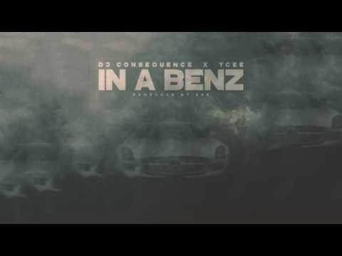 DJ CONSEQUENCE FEAT YCEE - IN A BENZ (OFFICIAL AUDIO)