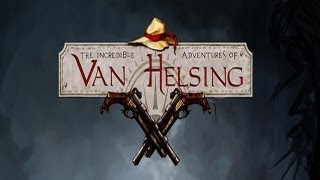 The Incredible Adventures of Van Helsing Gameplay (HD)