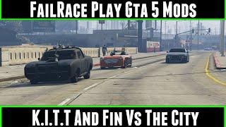 FailRace Play Gta 5 Mods K.I.T.T and Fin Vs The City