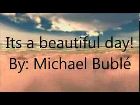 Its A Beautiful Day By: Michael Bublé (Lyrics)
