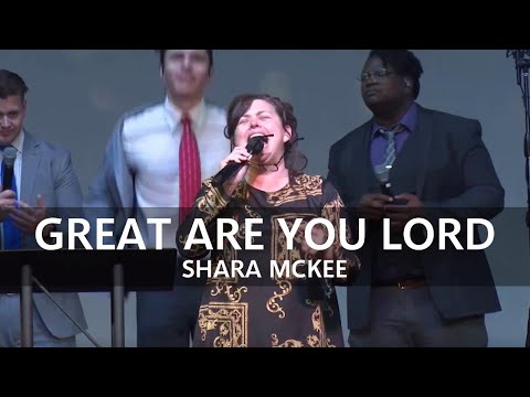 Shara McKee – Great Are You Lord/How Great Thou Art Medley