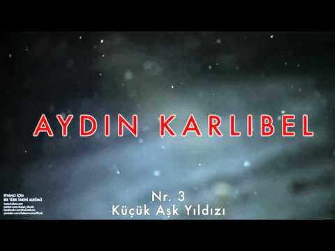 Aydın Karlıbel - Nr. 3 Küçük Aşk Yıldızı [ Piyano İçin Bir Türk Tarihi Albümü © 2002 Kalan Müzik ]