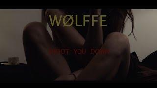 WØLFFE - Shoot You Down