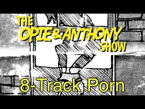 Opie & Anthony: 8-Track Porn (09/26/07-01/22/08)