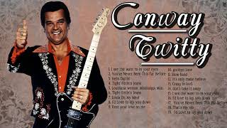 Conway Twitty Best Songs Playlist - Conway Twitty Greatest Hits (Full Album)