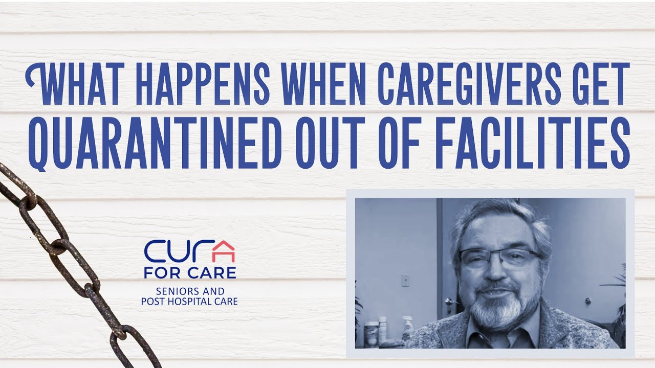 What Happens When Caregivers Get Quarantined OUT of Facilities