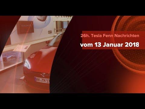 26h. Tesla Fenn Nachrichten vom 13 Januar 2018
