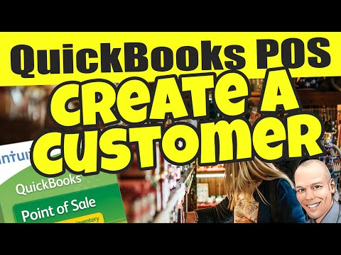 QuickBooks POS - How To Create A Customer - Getting Started