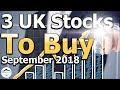 3 Stocks to Buy September 2018 - UK