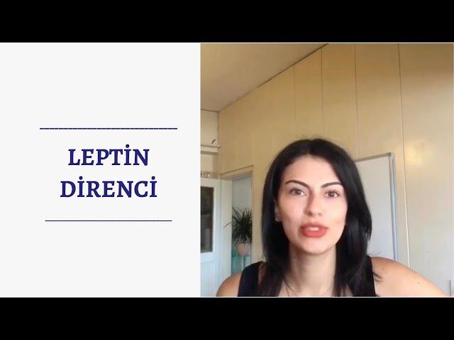 Leptin Direnci Nedir ?