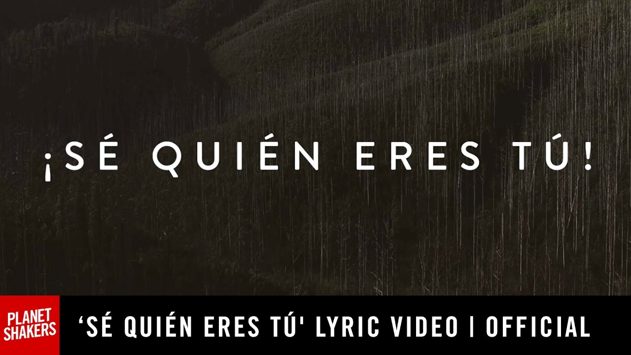 planetshakers-feat-su-presencia-se-quien-eres-tu-official-lyric-video-planetshakerstv
