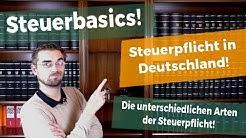 Steuerpflicht in Deutschland! - Unbeschränkte, beschränkte und erweitert beschränkte Steuerpflicht!