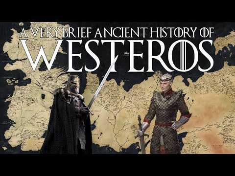 A Very Brief Ancient History of Westeros