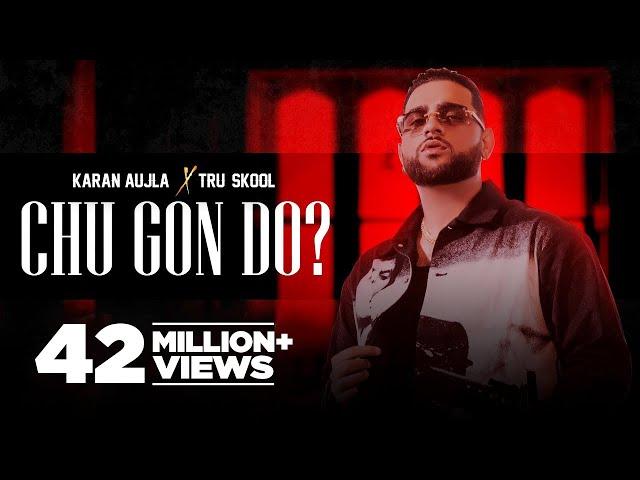 KARAN AUJLA : Chu Gon Do ? | Tru-Skool | Rupan Bal | New Punjabi Song 2021| Latest Punjabi Song 2021
