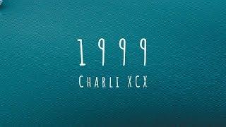 Charli XCX - 1999 (Lyrics) ft. Troye Sivan Video