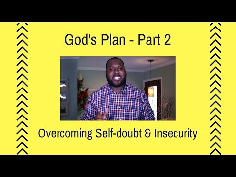 God's Plan - How to overcome self-doubt and insecurity