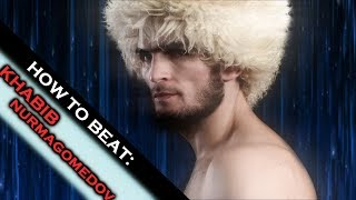 How to Beat a Fighter: Khabib Nurmagomedov