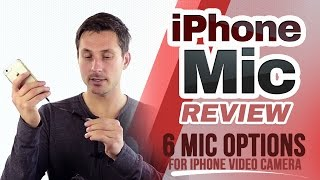 iphone microphone review 6 mic options for your iphone video camera