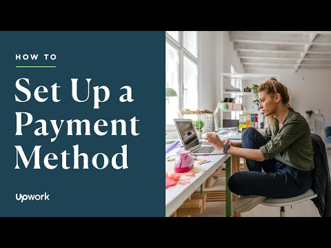 How to Set Up a Payment Method on Upwork