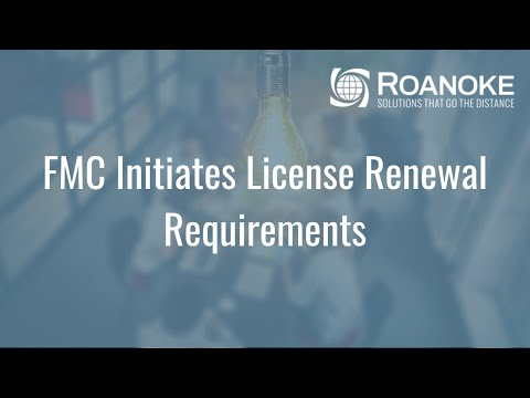 FMC Initiates License Renewal Requirements