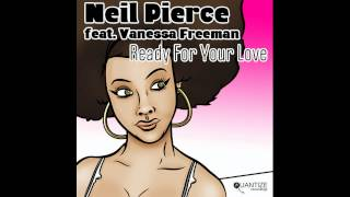 Video Neil Pierce feat. Vanessa Freeman - Ready For Your Love (DJ Spen Remix) download MP3, 3GP, MP4, WEBM, AVI, FLV Oktober 2018