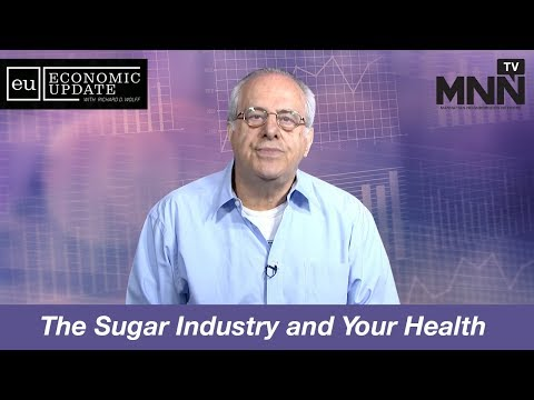 Economic Update With Richard Wolff: The Sugar Industry and Your Health