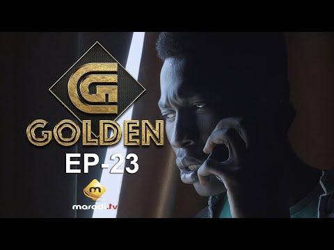 Série - GOLDEN - Episode 23 - VOSTFR