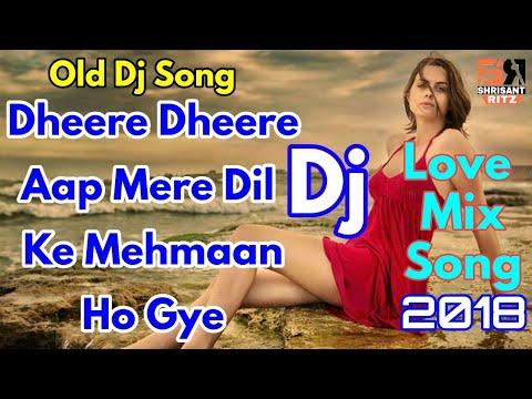 Dj Remix   Dheere Dheere Aap Mere Dil Ke Mahman Ho Gaye   Old Dj Remix Song   ShriSantRitz  