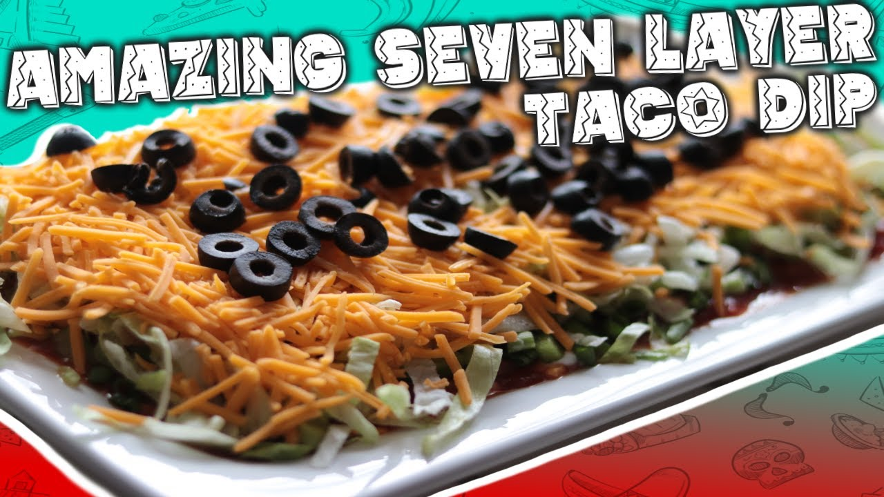 Taco Dip Recipe Amazing Seven Layer Taco Dip
