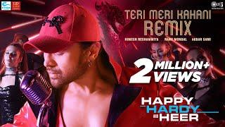 Teri Meri Kahani Official Remix- Happy Hardy And Heer | Himesh Reshammiya & Ranu Mondal | Akbar Sami