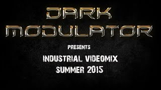 INDUSTRIAL MIX summer 2015 From DJ Dark Modulator