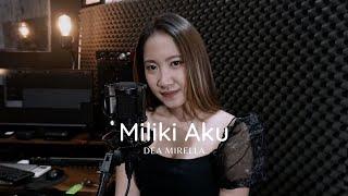 MILIKI AKU - DEA MIRELA LIVE COVER FANI ELLEN