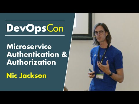 Microservice Authentication and Authorization | Nic Jackson