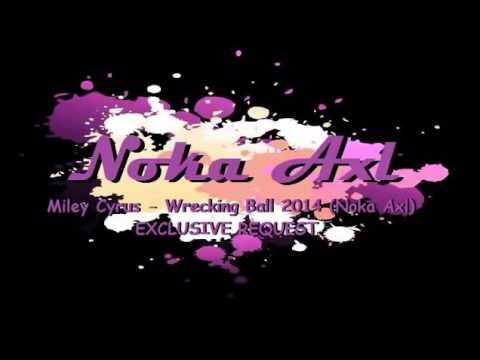 maan alvil Miley Cyrus   Wrecking Ball 2014 Noka Axl   EXCLUSIVE REQUEST