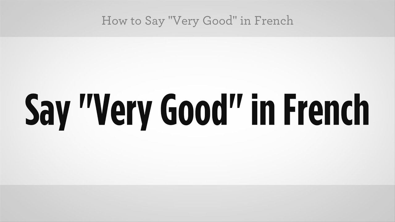 How To Say Very Good In French French Lessons Youtube