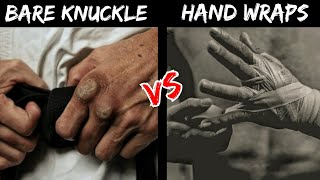 Bare Knuckle vs Hand wrapping