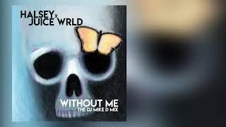 "Halsey ft. Juice Wrld ""Without Me"" the dj mike d mix Video"