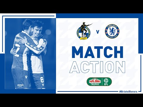 Bristol Rovers Chelsea U-21 Match Highlights