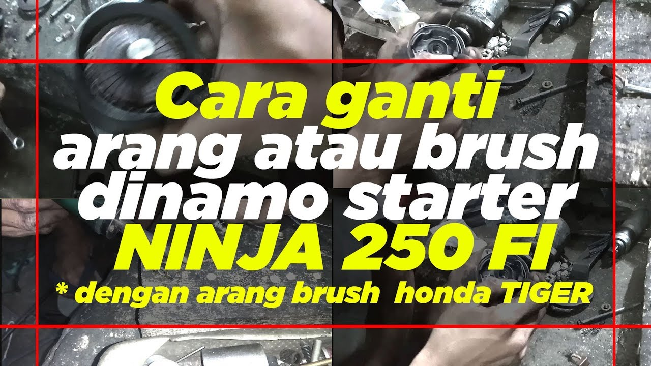 Cara Ganti Arang Atau Brush Ninja 250 How To Change Charcoal Or