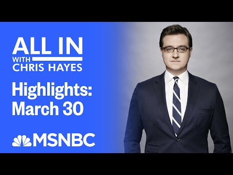 Watch All In With Chris Hayes Highlights: March 30   MSNBC