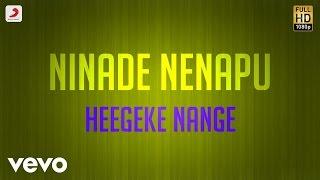 Ninade Nenapu - Heegeke Nange Lyric   Mahesh Patel