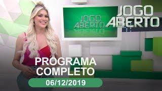 Jogo Aberto - 06/12/2019 - Programa completo