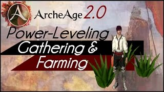 Archeage 2.0 - Power-Leveling: Gathering & Farming