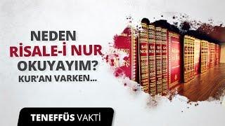 Neden Kur'an Varken Risale-i Nur Okuyayım?
