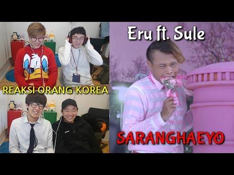 Reaksi Orang Korea Mendengar Lagu Indonesia // Saranghaeyo (Eru feat Sule)