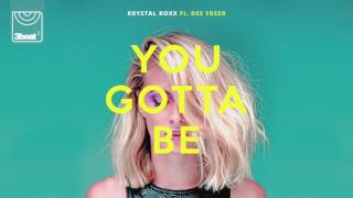 Krystal Roxx   - You Gotta Be