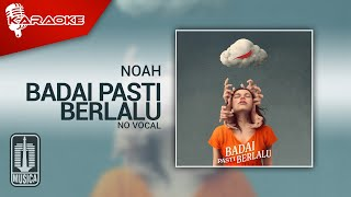 Download NOAH - Badai Pasti Berlalu (Official Karaoke Video)   No Vocal