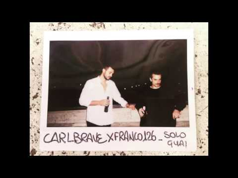 CARL BRAVE X FRANCO126 - SOLO GUAI (PROD. CARL BRAVE)