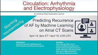 Predicting Recurrence of AF by Machine Learning on Atrial CT Scans -Webinar Recorded April 14, 2021